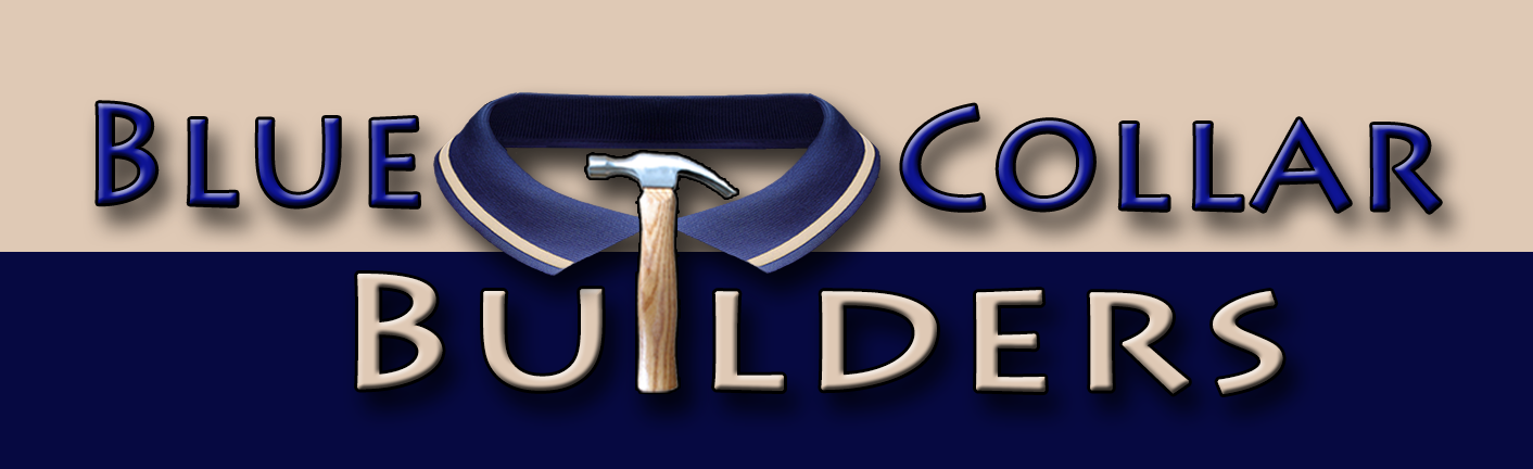 Let Me Introduce You To Blue Collar Builders – Blue Collar Builders